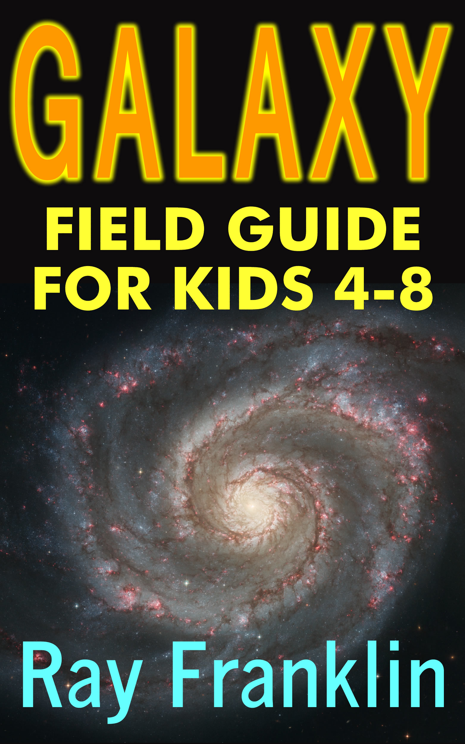 Galaxy Field Guide For Kids Age 4-8